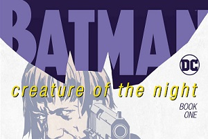 DC publishes new take on Batman with Creature of the Night #1